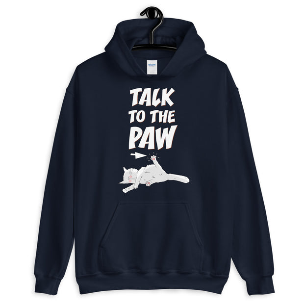 Talk To The Paw Unisex Hoodie