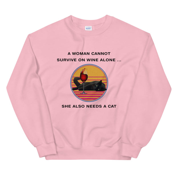 A Woman Cannot Survive on Wine Alone Unisex Sweatshirt