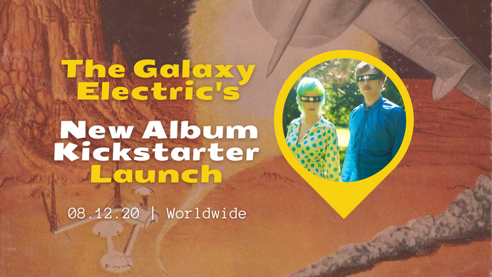 Support The Galaxy Electric's *New Album* Kickstarter on Day 1!