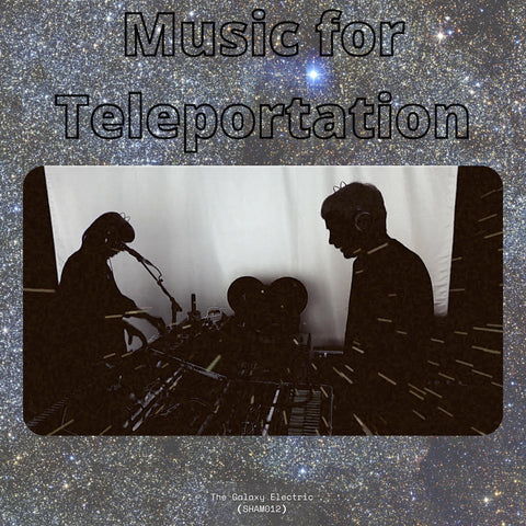 """The Galaxy Electric """"Music for Teleportation"""""""