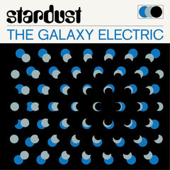 The Galaxy Electric - Stardust