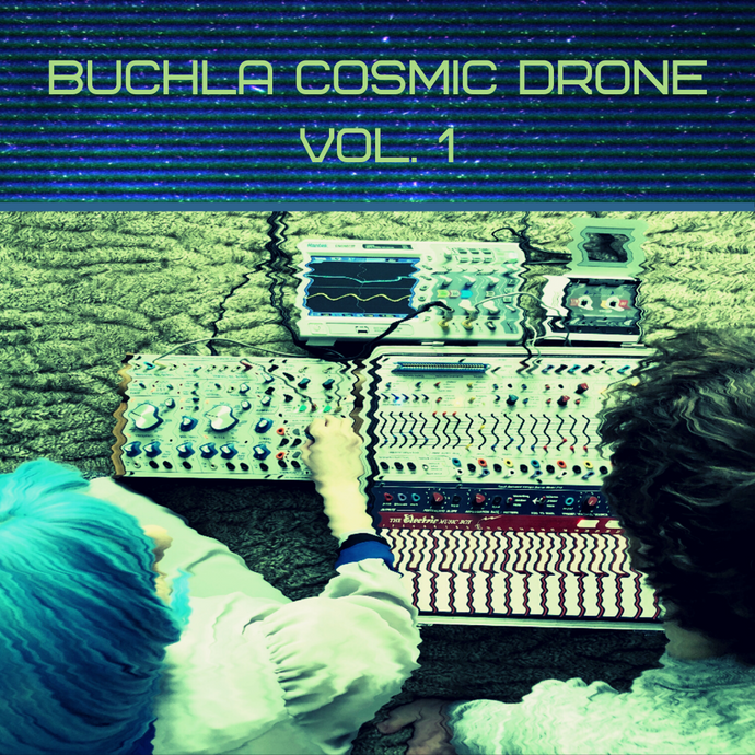 Buchla Cosmic Drone Vol. 1 - Digital Download Collection