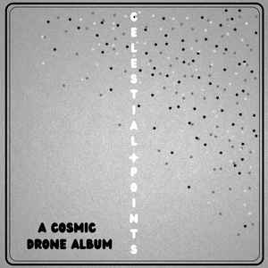 Celestial Points: A Cosmic Drone Album CD