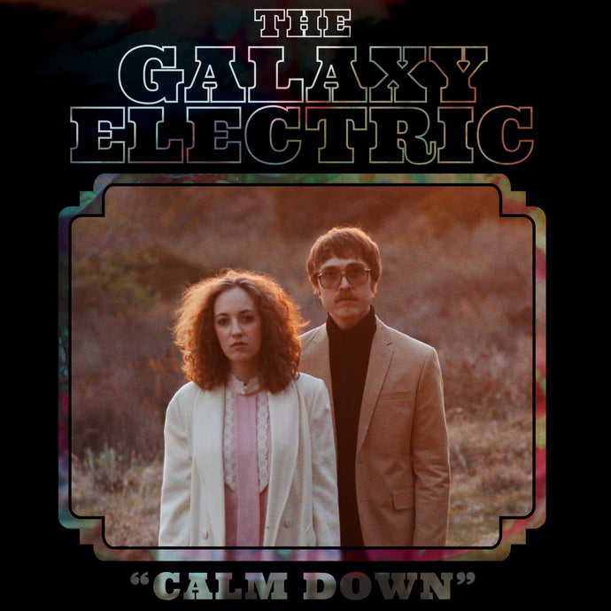 The Galaxy Electric - Calm Down Enhanced Digital Single