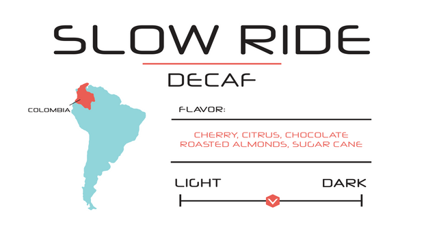 Slow Ride | 12oz - DECAF