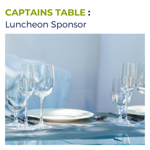 CAPTAINS TABLE : Luncheon Sponsor