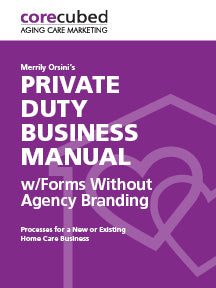 Private Duty Business Manual w/ Forms Without Agency ...