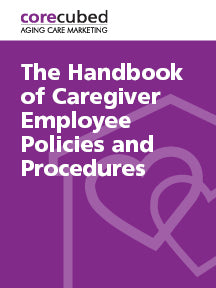 The Handbook of Caregiver Employee Policies and Procedures
