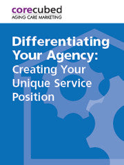 Differentiating Your Agency: Creating Your Unique Service Position