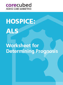 Hospice: Worksheet for Determining Prognosis - ALS