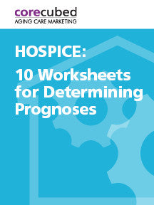 Hospice: Ten Worksheets for Determining Prognoses