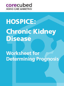Hospice: Worksheet for Determining Prognosis - Chronic Kidney Disease