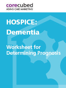 Hospice: Worksheet for Determining Prognosis - Dementia