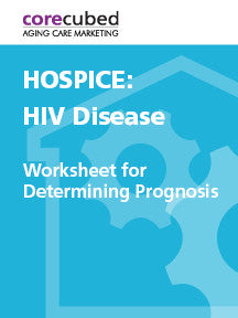 Hospice: Worksheet for Determining Prognosis - HIV Disease