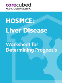 Hospice: Worksheet for Determining Prognosis – Liver Disease