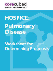 Hospice: Worksheet for Determining Prognosis – Pulmonary Disease