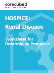 Hospice: Worksheet for Determining Prognosis – Renal Disease