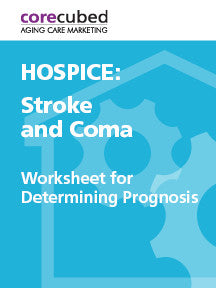 Hospice: Worksheet for Determining Prognosis – Stroke and Coma
