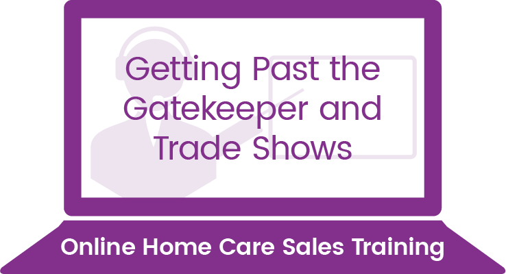 Getting Past the Gatekeeper and Trade Shows