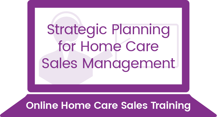 Strategic Planning for Home Care Sales Management