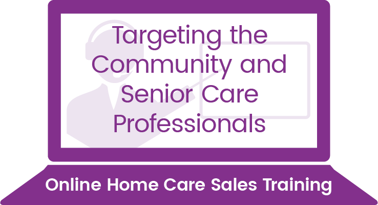 Targeting the Community and Senior Care Professionals