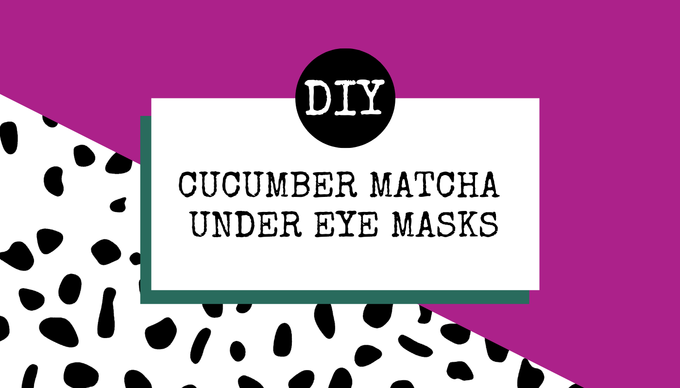 DIY Cucumber Matcha Eye Masks