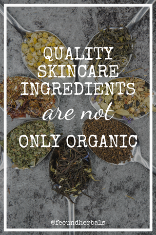Quality Skincare Ingredients are not Only Organic