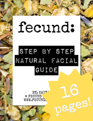 Step by Step Natural Facial Guide by Fecund Herbals