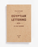 Volume 1: Egyptian Lettering by Colt Bowden