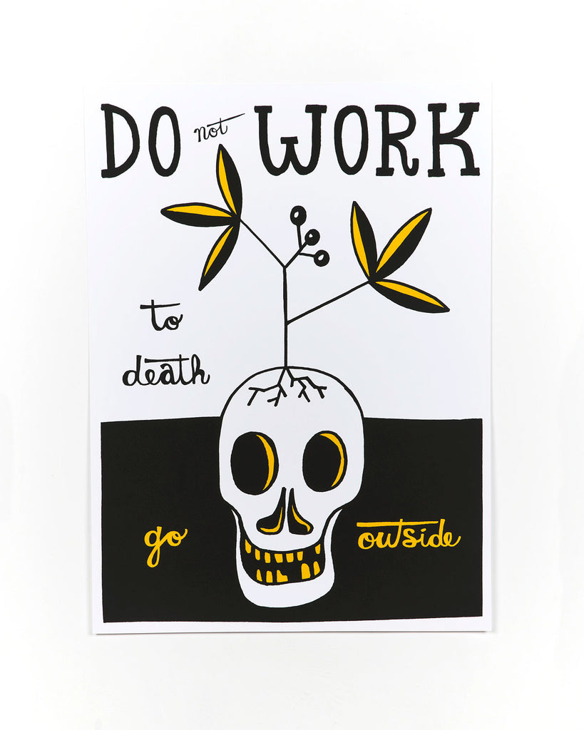 Do Not Work to Death Safety Poster by Scrappers