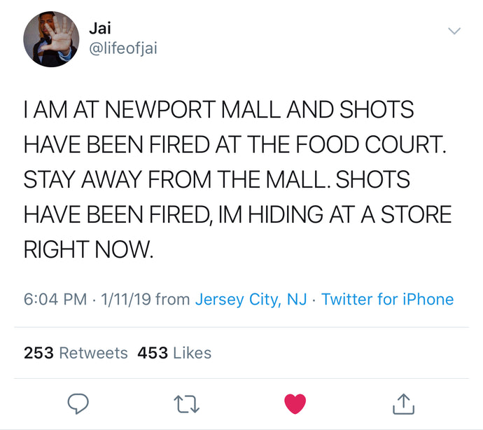 one of our team members, Jai Patel, was at the Newport Mall when someone began shooting.