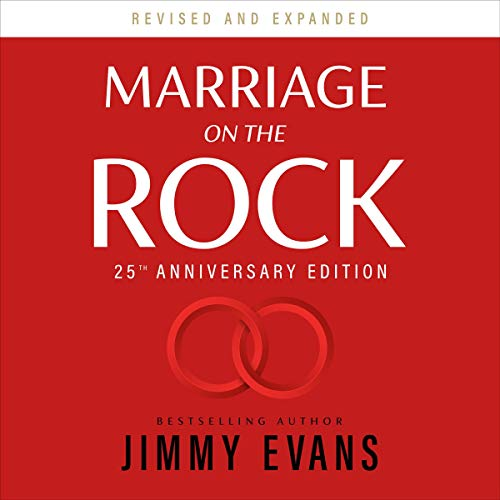 Marriage on the Rock 25th Anniversary Edition Audiobook: Narrated by Jimmy Evans