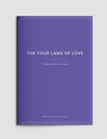 The Four Laws of Love Discussion Guide: For Couples & Groups