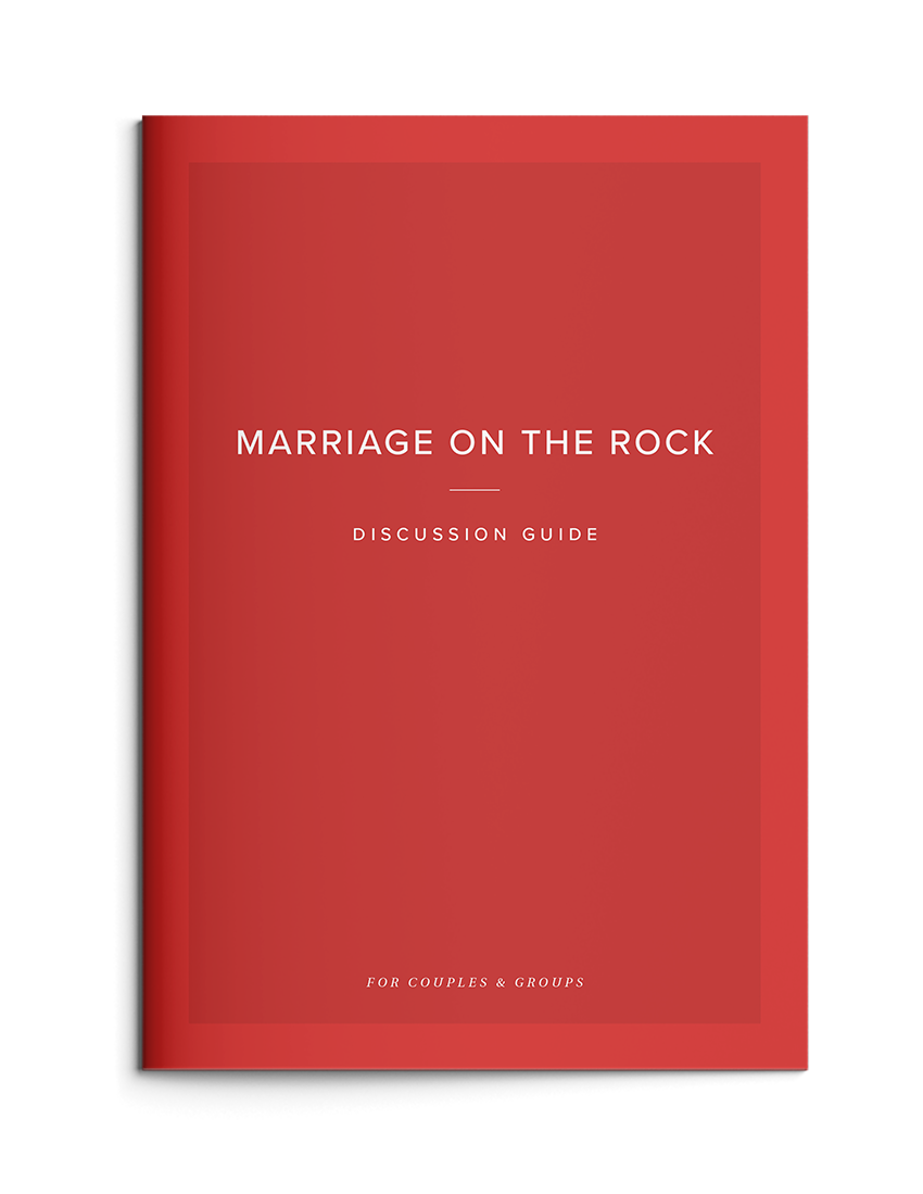 Marriage on the Rock Discussion Guide: For Couples & Groups