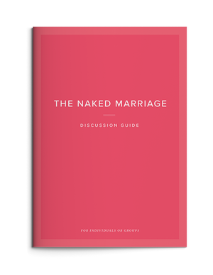 The Naked Marriage Discussion Guide: For Couples & Groups