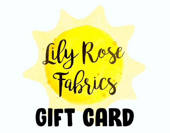 Lily Rose Fabrics Gift Cards