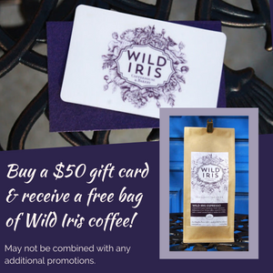 $50 Gift Card & Wild Iris Coffee