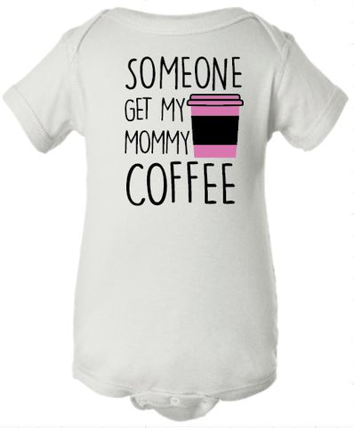 Get Mommy Coffee Baby Bodysuit