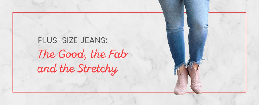 Plus-Size Jeans: The Good, the Fab and the Stretchy