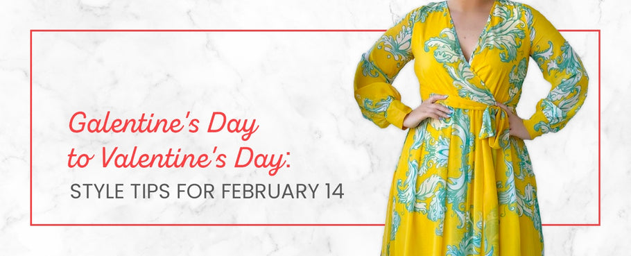 Galentine's Day to Valentine's Day: Style Tips for February 14