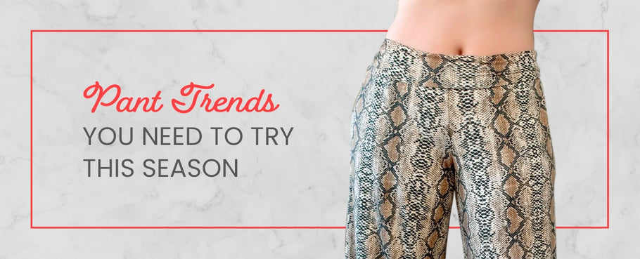 Pant Trends You Need to Try This Season