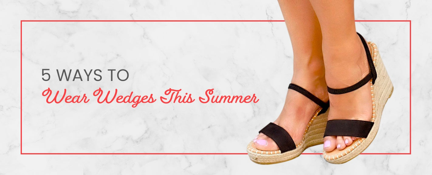 5 Ways to Wear Wedges This Summer