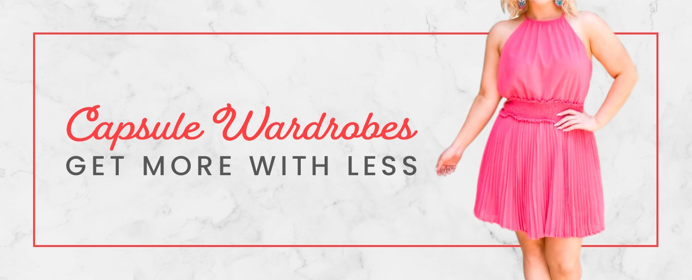 Capsule Wardrobes: Get More With Less