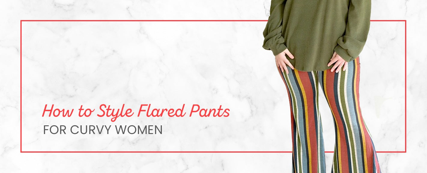 How to Style Flared Pants for Curvy Women