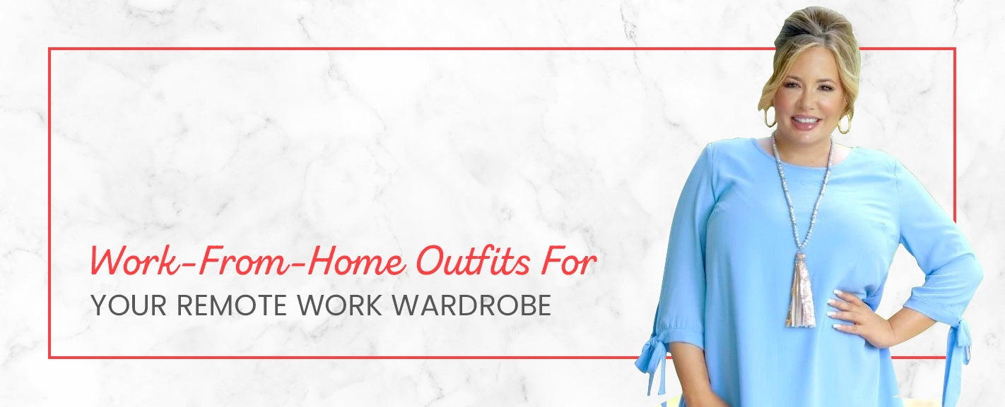 Work-From-Home Outfits for Your Remote Work Wardrobe