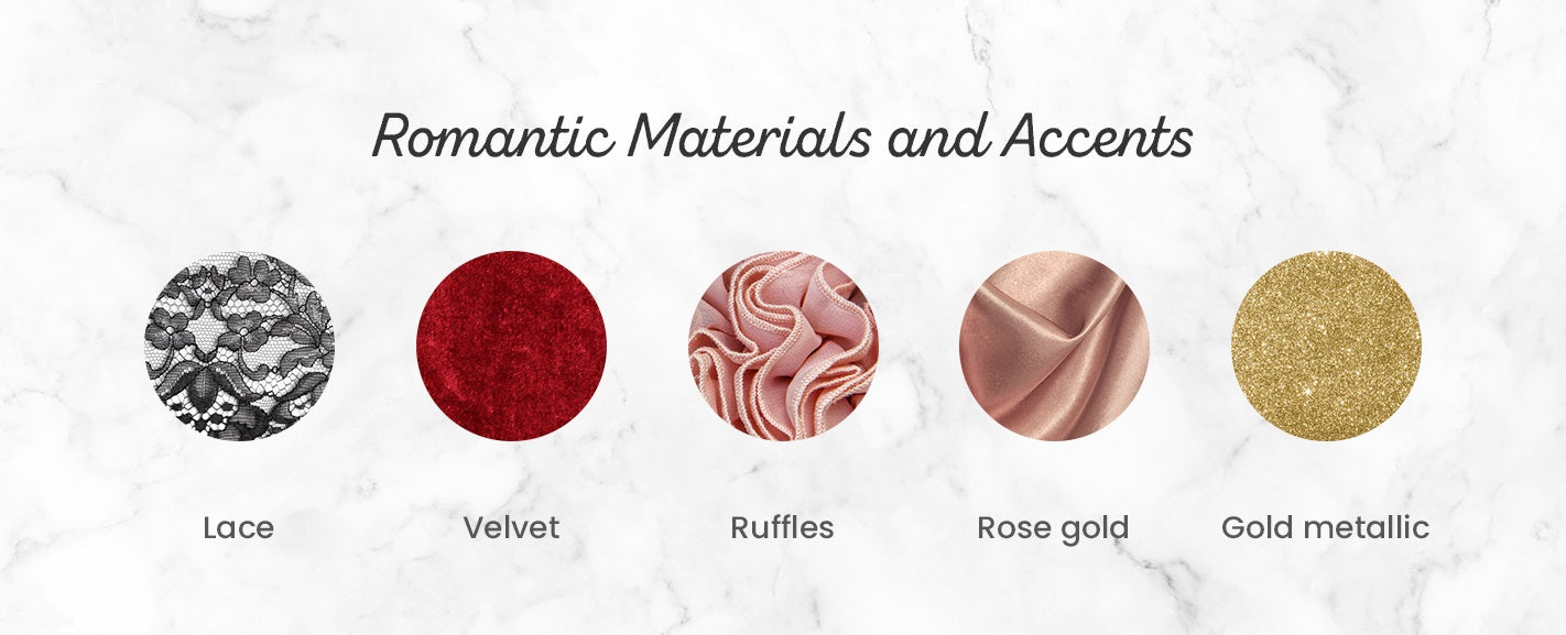 Romantic Materials and Accents