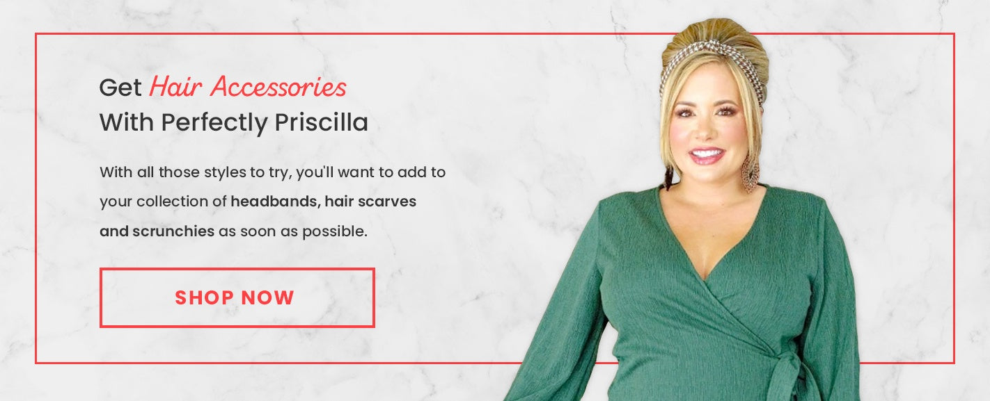 Get Hair Accessories With Perfectly Priscilla