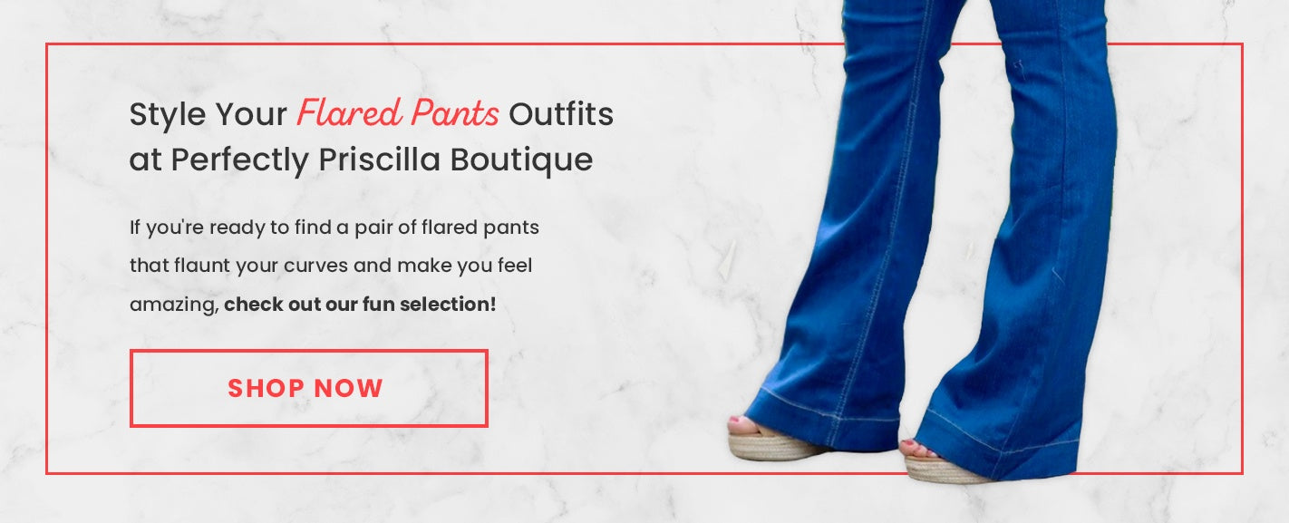 Style Your Flared Pants Outfit at Perfectly Priscilla Boutique