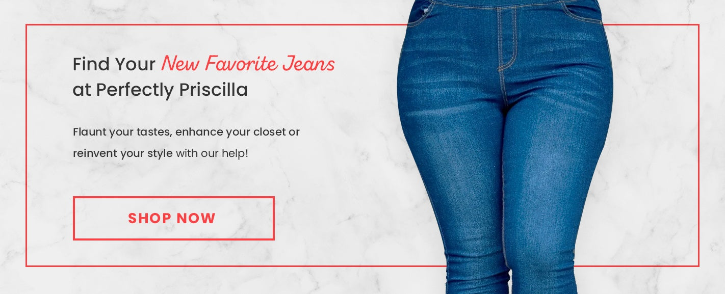 Find Your New Favorite Jeans at Perfectly Priscilla