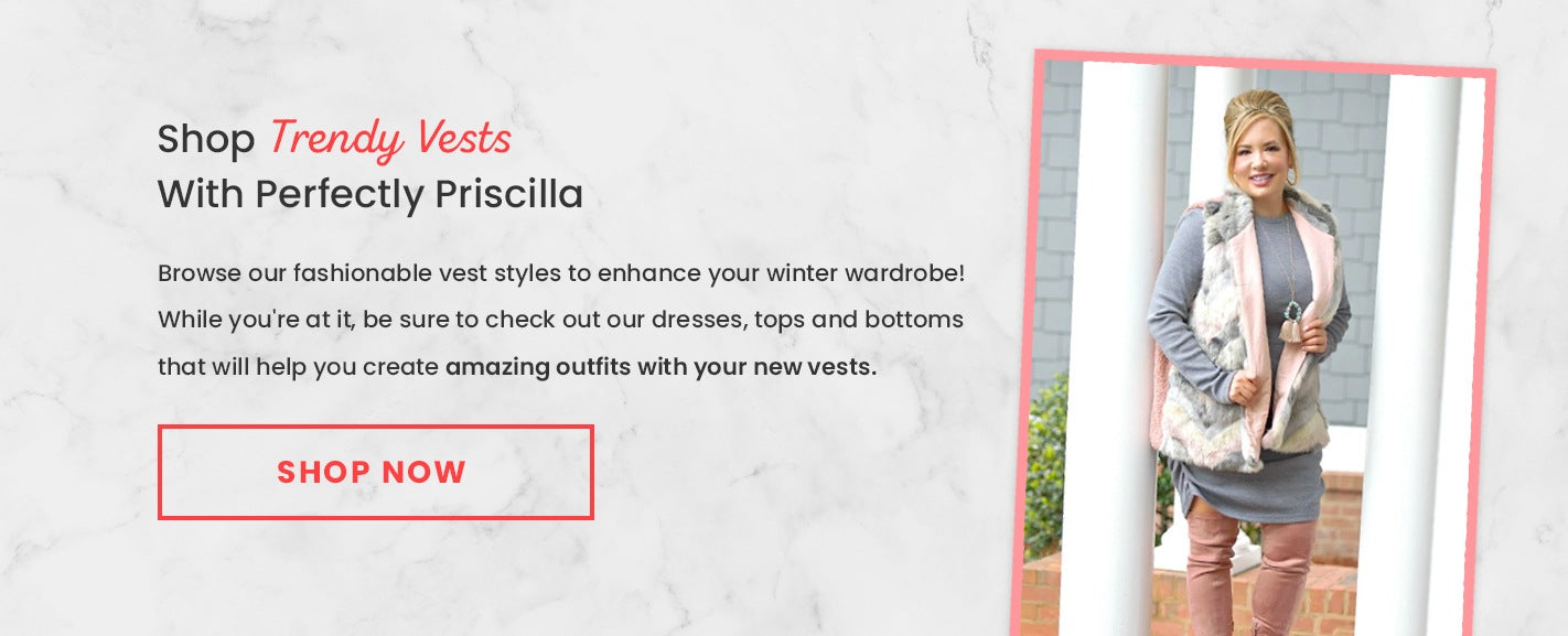 Shop Trendy Vests With Perfectly Priscilla